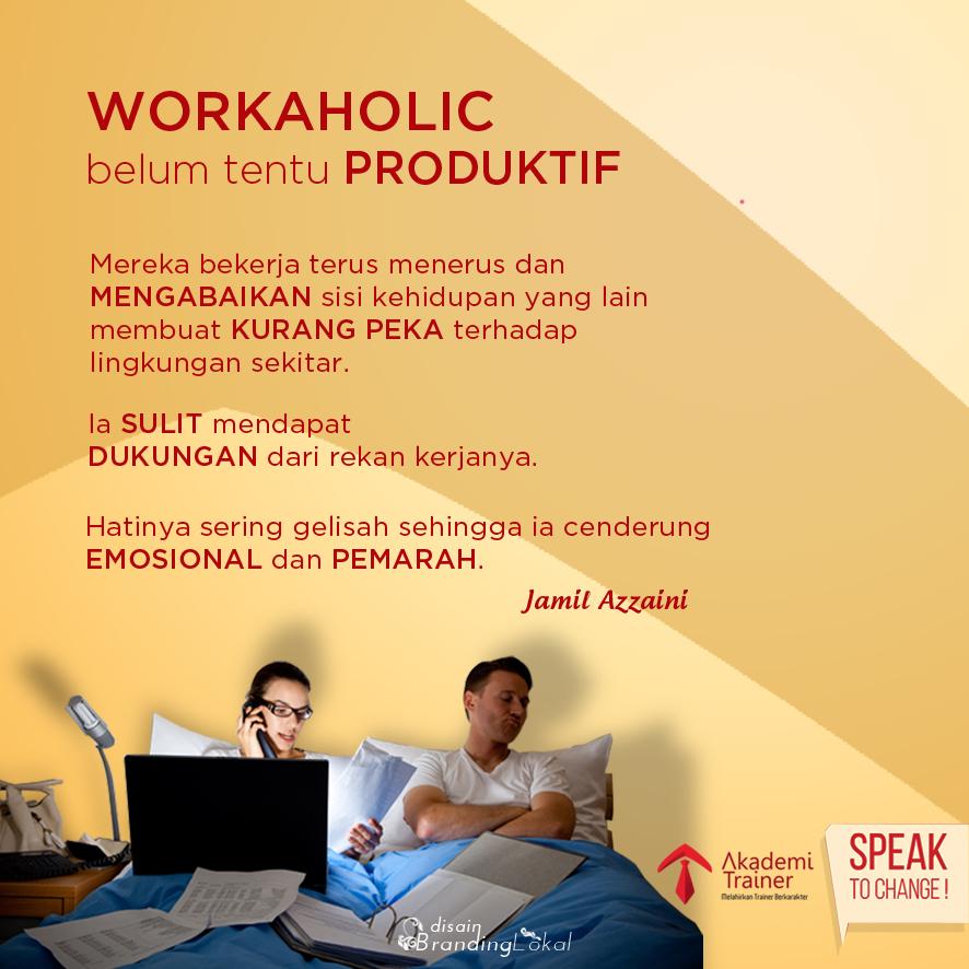 Meme Quote JA Workaholic Belum Tentu Produktif